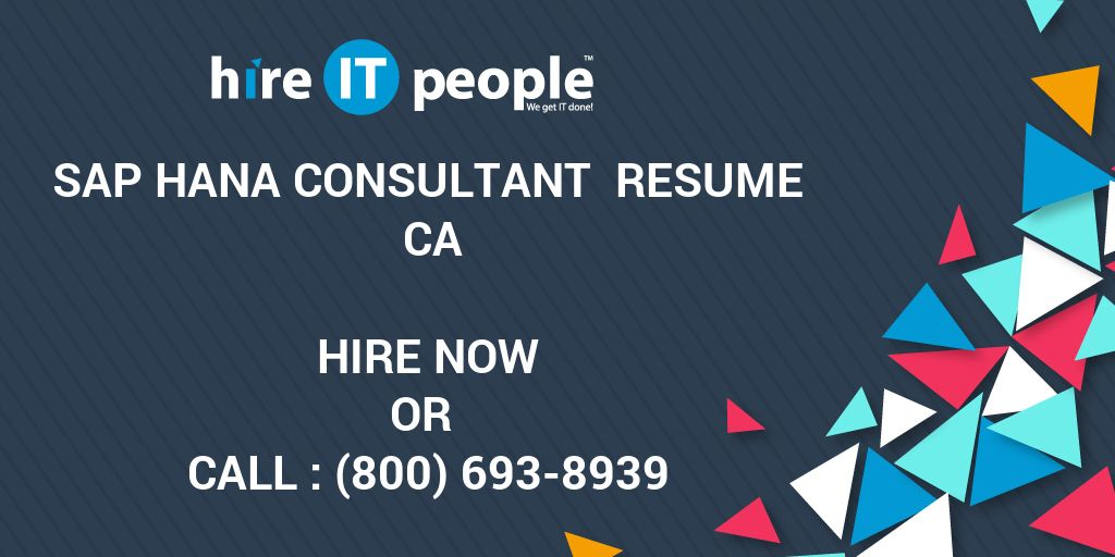 SAP HANA Consultant Resume CA - Hire IT People - We get IT done