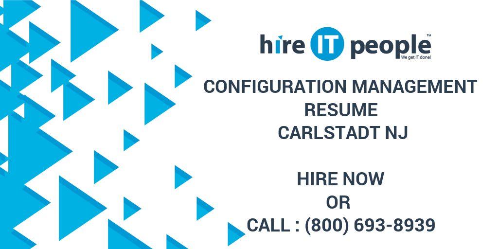 Configuration Management Resume Carlstadt NJ - Hire IT People - We ...