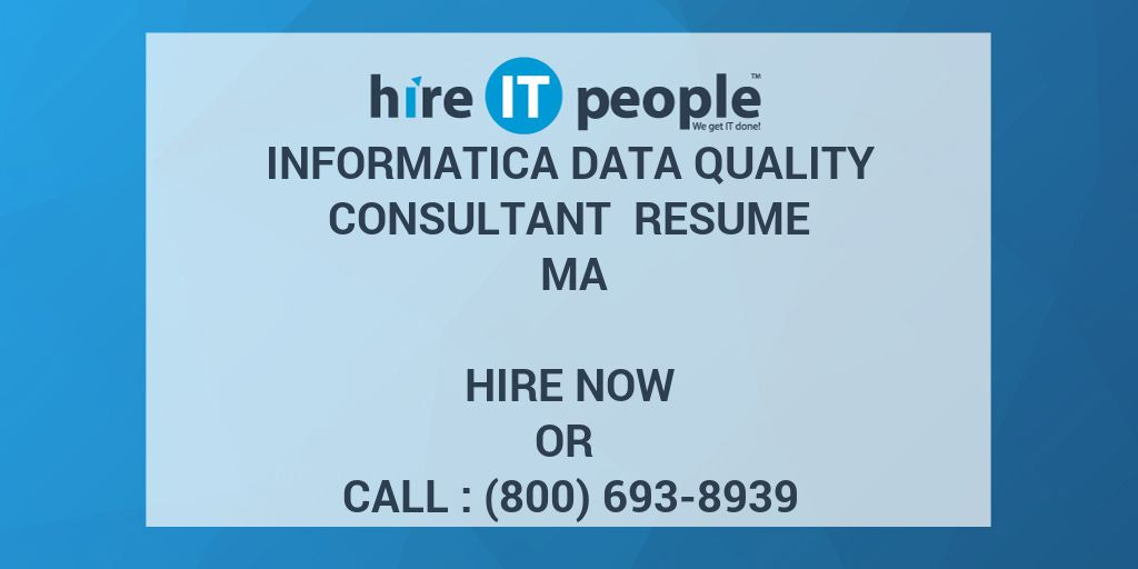 informatica data quality consultant resume ma - hire it people
