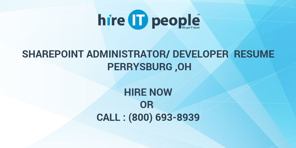 sharepoint administratordeveloper resume perrysburg oh hire it people we get it done