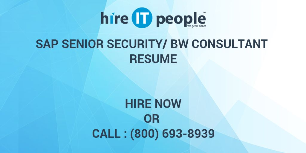 Sap Senior security/BW consultant Resume - Hire IT People - We get ...