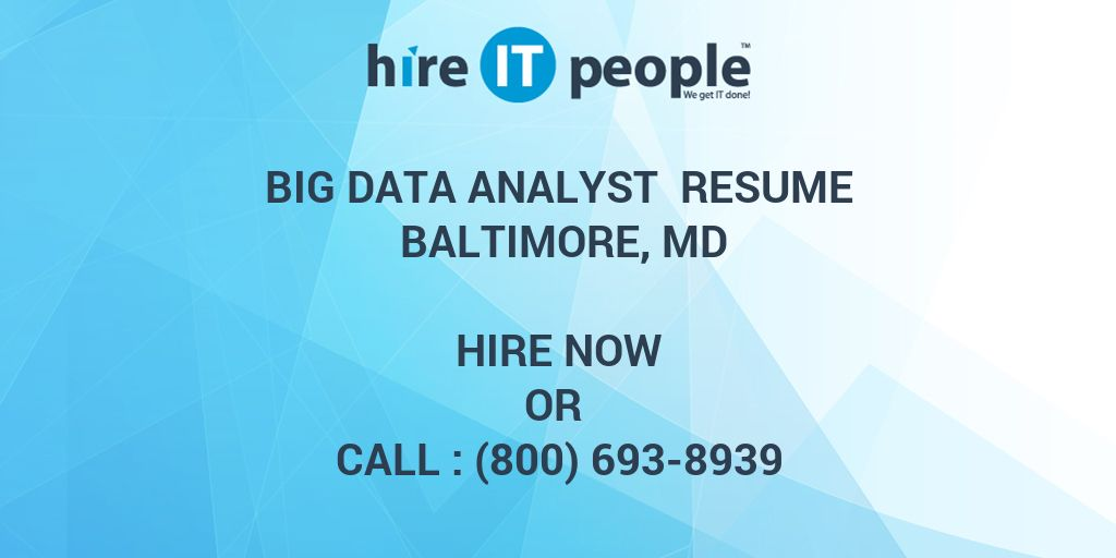 big data analyst resume baltimore  md - hire it people