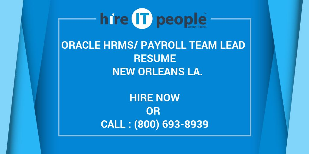 oracle hrms payroll team lead resume new orleans la hire it