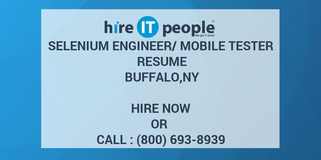 Selenium Engineer/Mobile Tester Resume BUFFALO,NY - Hire IT People