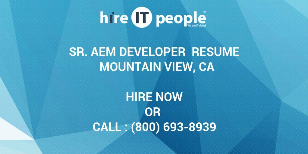 Sr  AEM Developer Resume Mountain View, CA - Hire IT People
