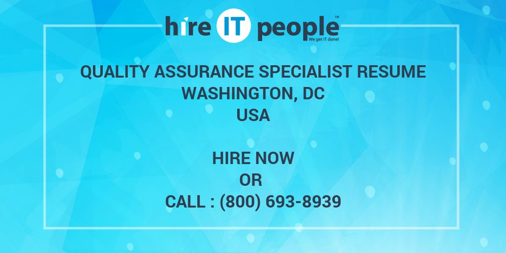 Quality Assurance Specialist Resume Washington, DC   Hire IT People   We  Get IT Done