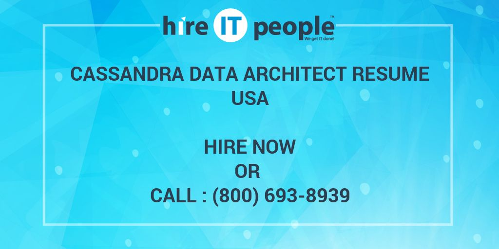 cassandra data architect resume hire it people we get it done