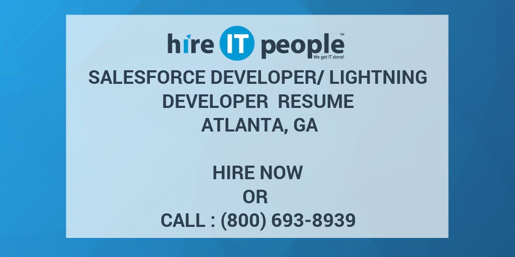 Salesforce Developer/Lightning Developer Resume Atlanta, GA   Hire IT  People   We Get IT Done