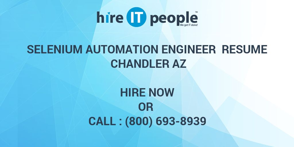 Selenium Automation Engineer Resume Chandler AZ - Hire IT People