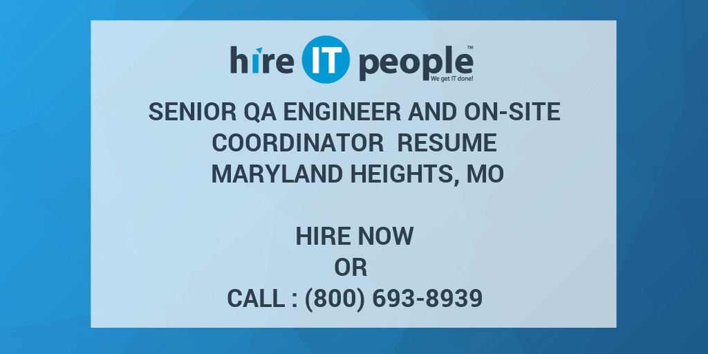 Senior QA Engineer and On-Site Coordinator Resume Maryland Heights