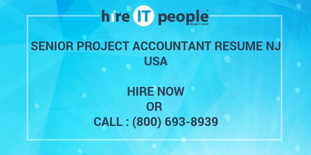 Senior Project Accountant RESUME NJ - Hire IT People - We get IT done