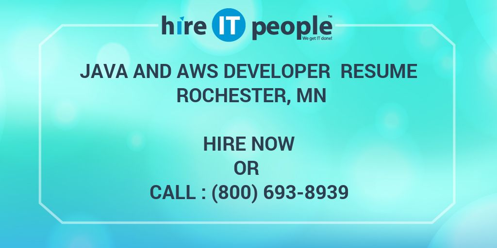 Java and AWS Developer Resume Rochester, MN - Hire IT People - We