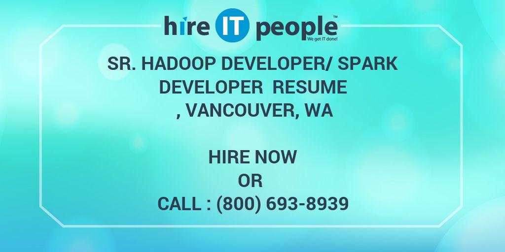 Sr  Hadoop Developer/Spark Developer Resume , Vancouver, WA - Hire