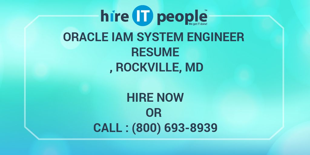 oracle iam system engineer resume   rockville  md