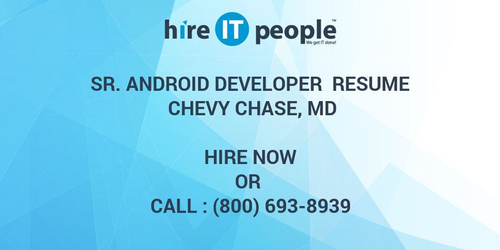 Sr  Android Developer Resume Chevy Chase, MD - Hire IT People - We