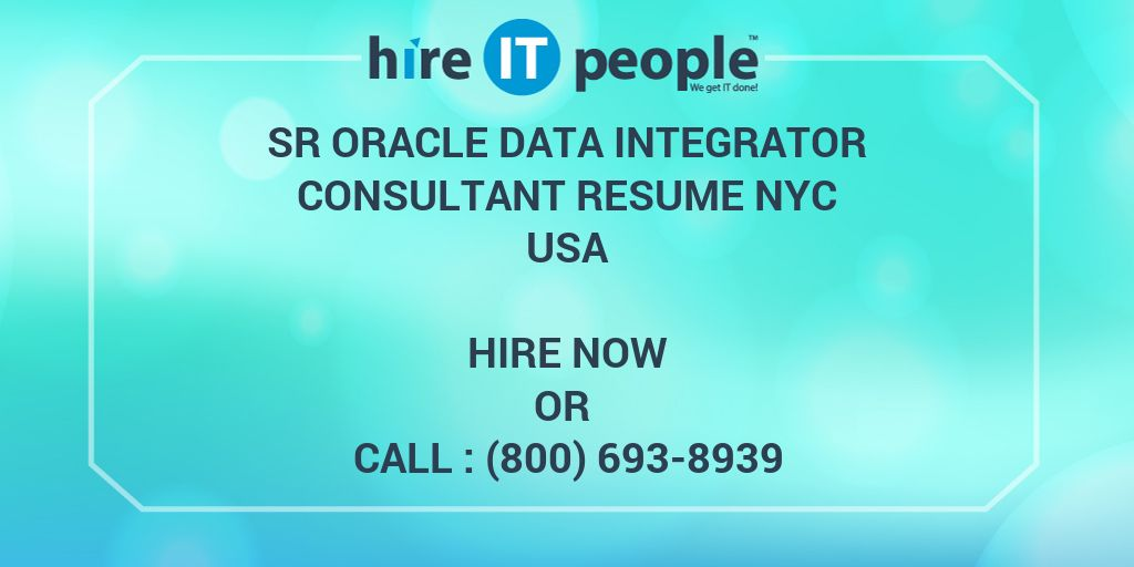 sr oracle data integrator consultant resume nyc hire it people