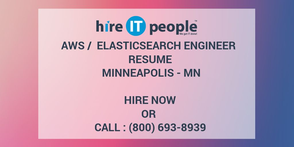 AWS / Elasticsearch Engineer Resume Minneapolis - MN - Hire