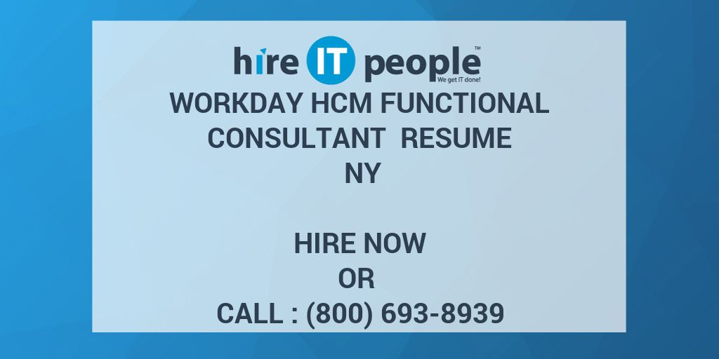 Workday HCM Functional Consultant Resume NY - Hire IT People - We