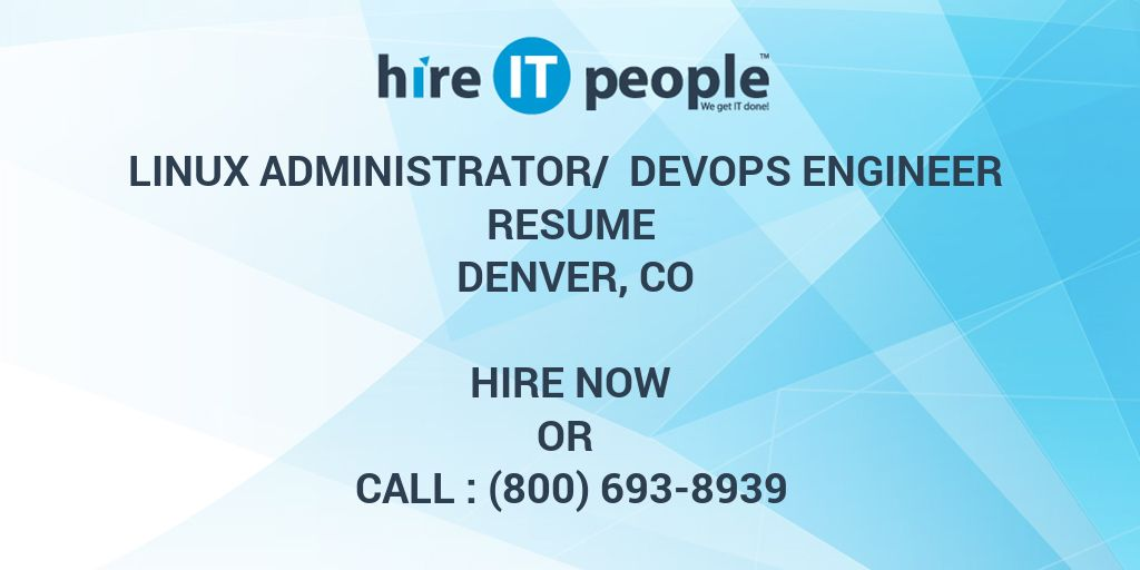 Linux Administrator/ Devops Engineer Resume Denver, CO   Hire IT People    We Get IT Done