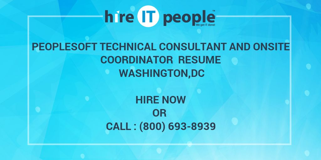 peoplesoft technical consultant and onsite coordinator resume washington dc