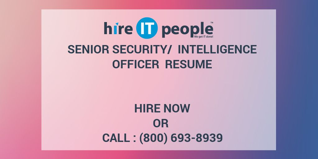 Senior security/ intelligence officer Resume - Hire IT People - We ...