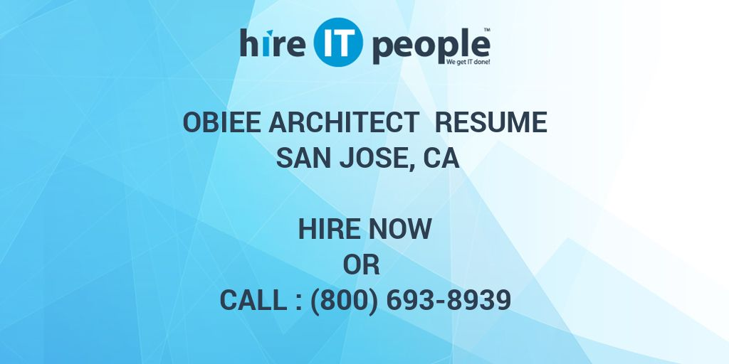 obiee architect resume san jose ca hire it people we get it done