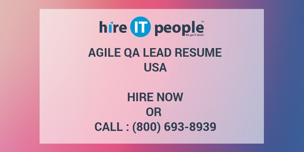 agile qa lead resume hire it people we get it done