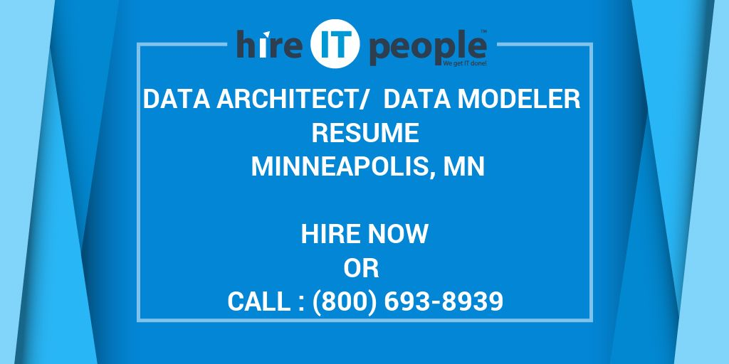 data architect data modeler resume minneapolis mn hire it people we get it done