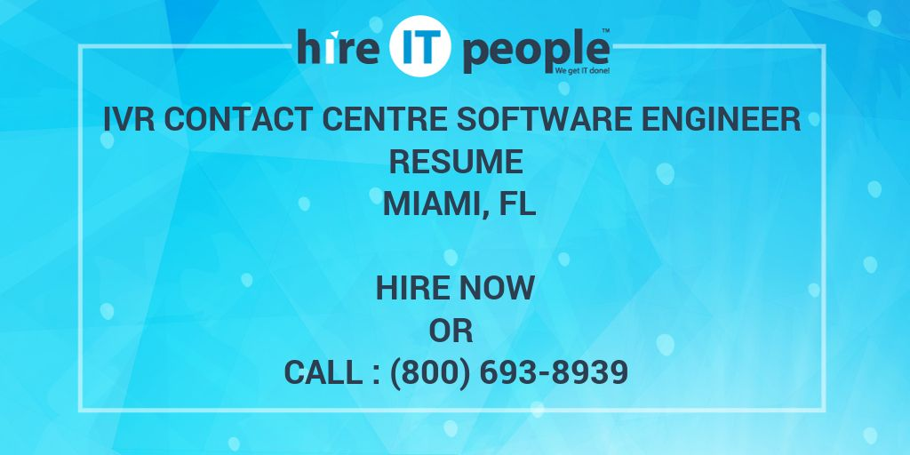 ivr contact centre software engineer resume miami  fl - hire it people