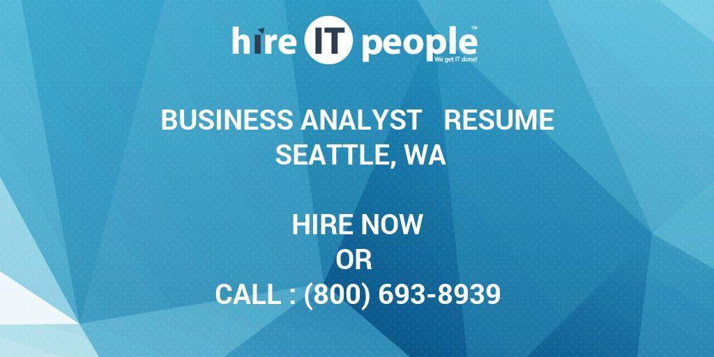 business analyst resume seattle  wa - hire it people
