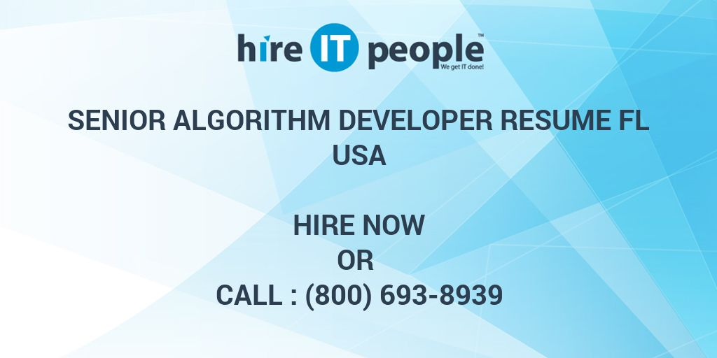 Senior Algorithm Developer RESUME FL - Hire IT People - We get IT done