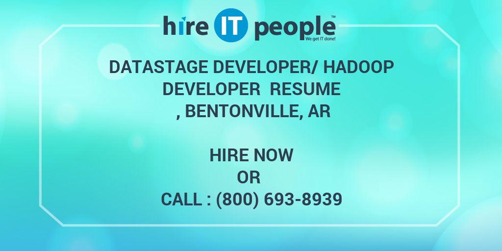 Datastage Developer Hadoop Developer Resume Bentonville Ar Hire