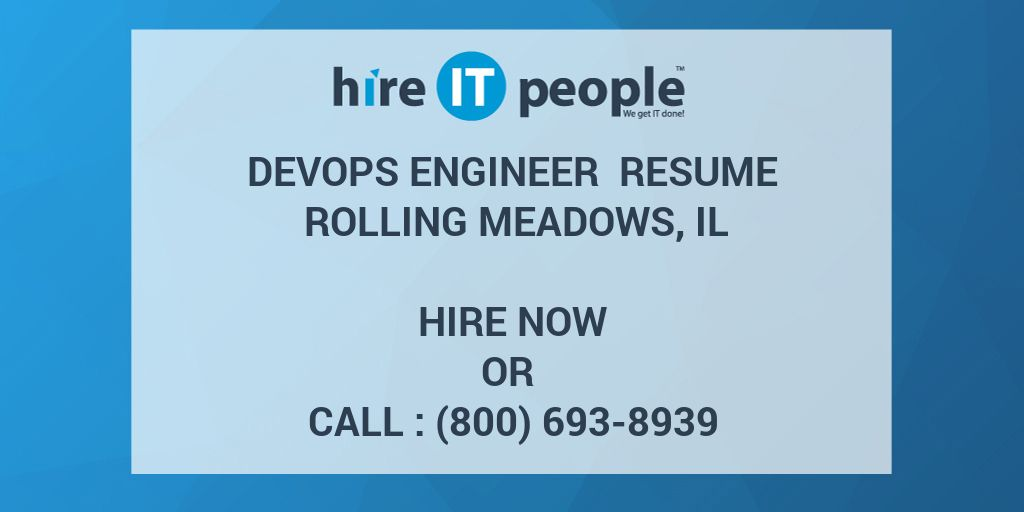devops engineer resume rolling meadows il hire it people we get it done