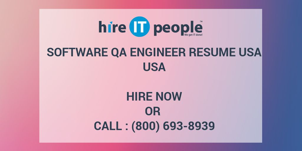 software qa engineer resume usa hire it people we get it done - Qa Engineer Resume