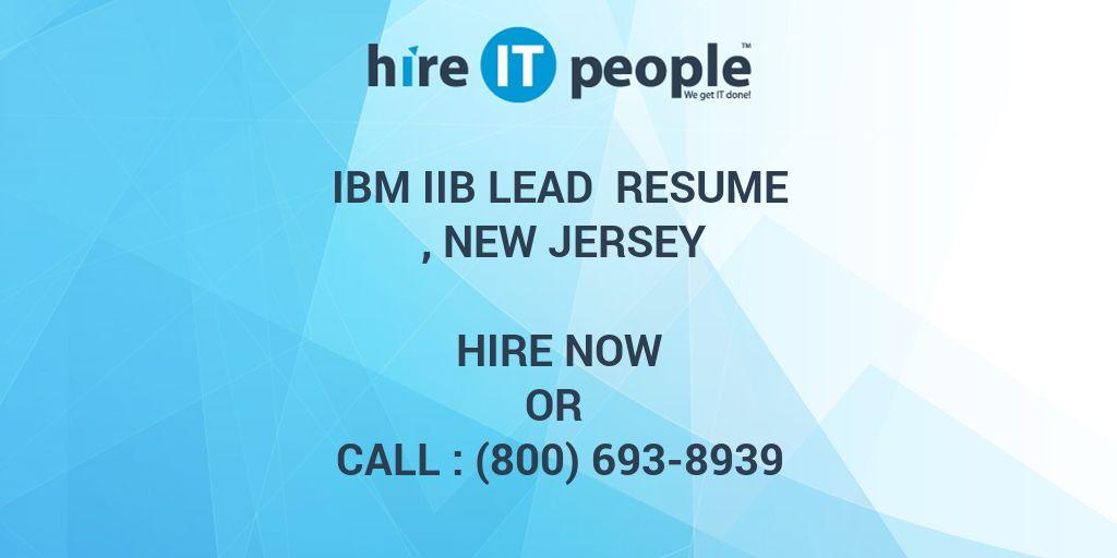 IBM IIB Lead Resume , New Jersey - Hire IT People - We get