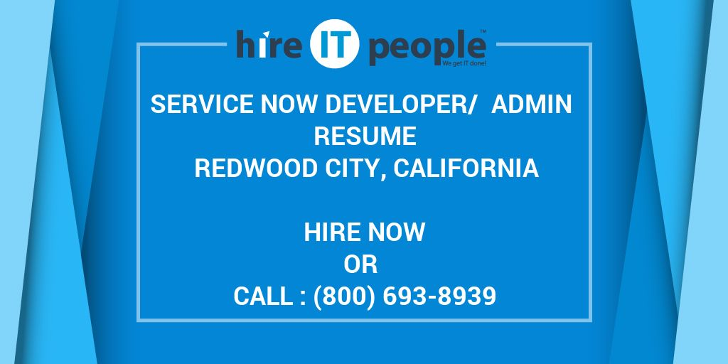 Service Now Developer/ Admin Resume Redwood City, California - Hire ...