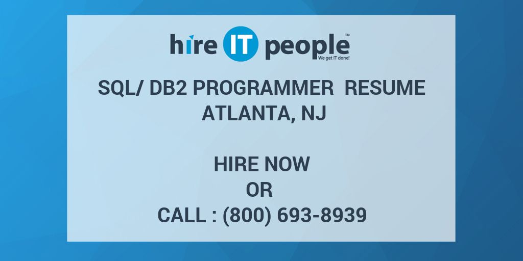 SQL/DB2 Programmer Resume Atlanta, NJ - Hire IT People - We