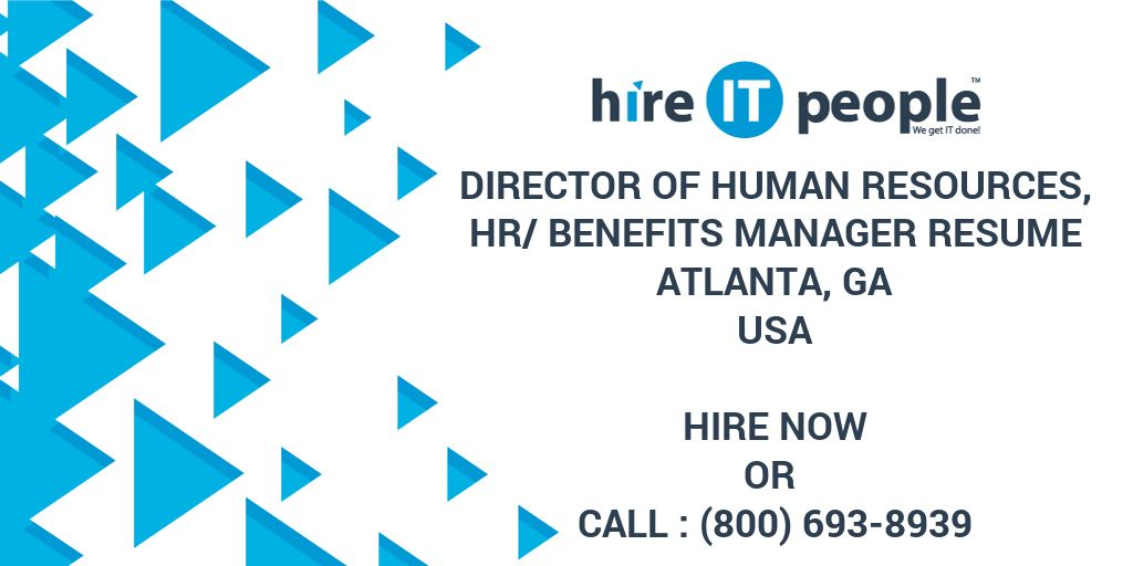 DIRECTOR OF HUMAN RESOURCES, HR/BENEFITS MANAGER RESUME Atlanta, GA   Hire  IT People   We Get IT Done