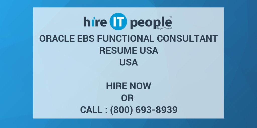 oracle ebs functional consultant resume usa hire it people we