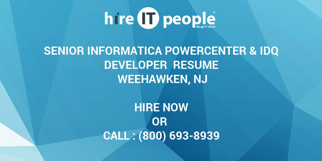 Senior Informatica Powercenter & IDQ Developer Resume Weehawken, NJ ...
