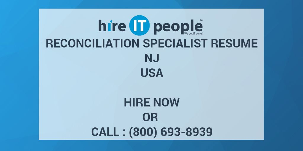 Reconciliation Specialist RESUME NJ - Hire IT People - We get IT done