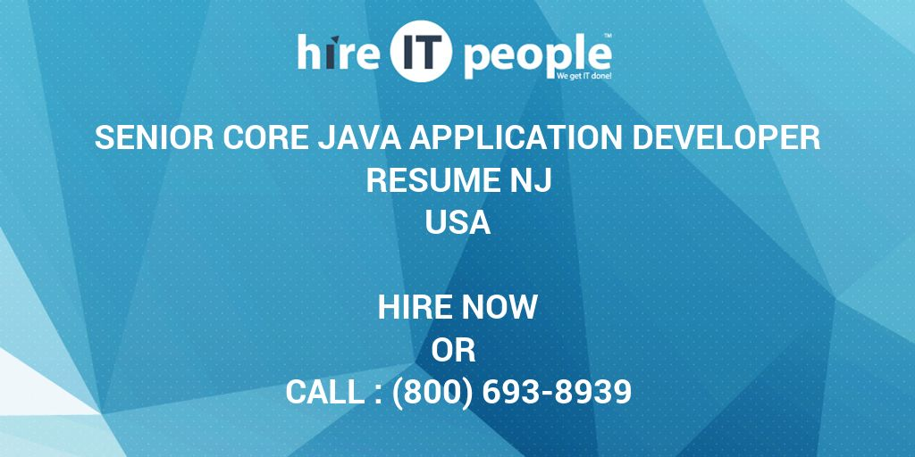 Senior Core Java Application Developer RESUME NJ - Hire IT People ...