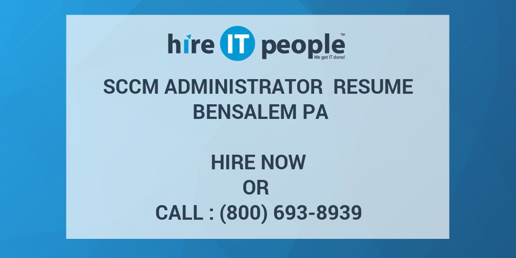 sccm administrator resume bensalem pa hire it people we get it