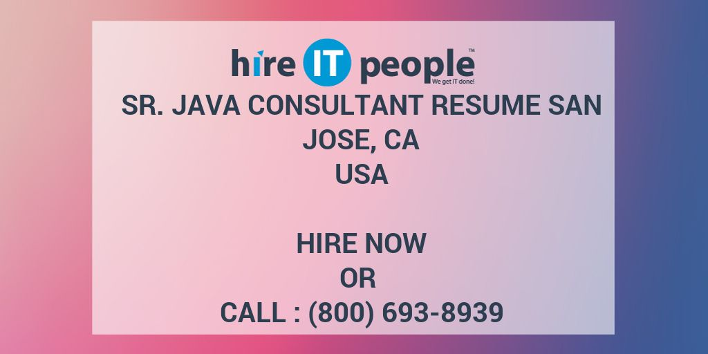 sr java consultant resume san jose ca hire it people we get