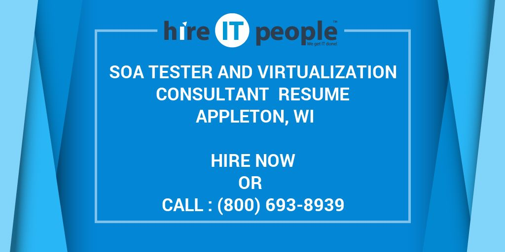 Soa Tester And Virtualization Consultant Resume Appleton Wi Hire