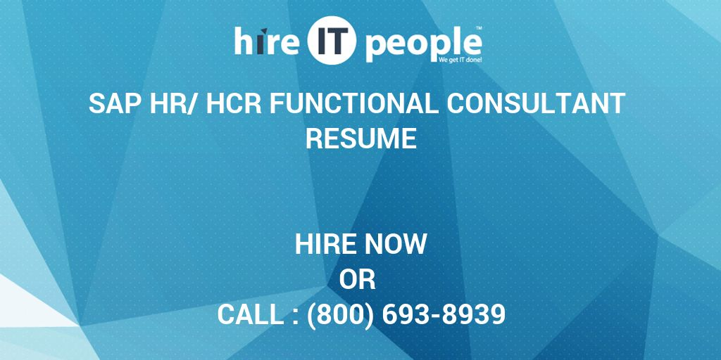 sap hr hcr functional consultant resume hire it people we get