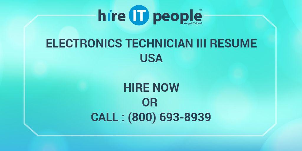 Electronics Technician III Resume - Hire IT People - We ...