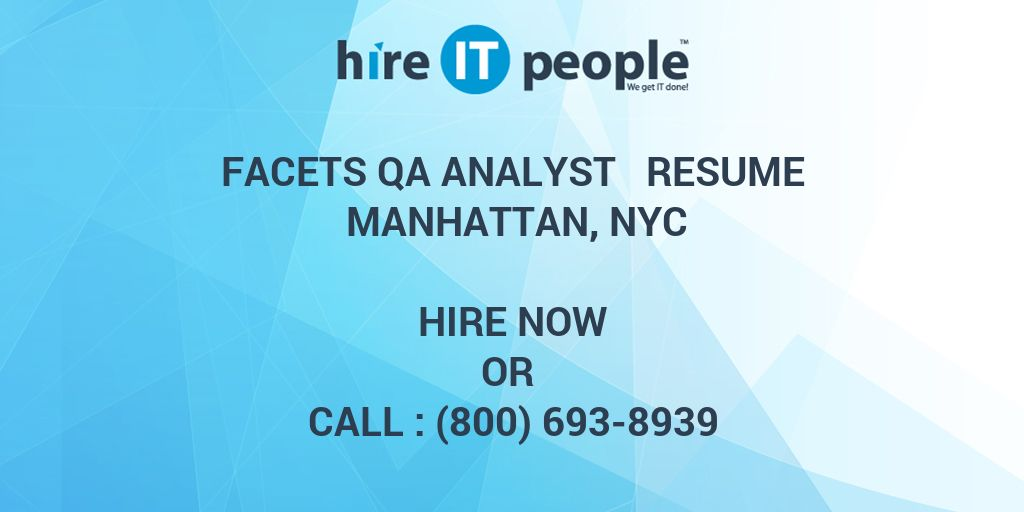 facets qa analyst resume manhattan nyc hire it people we get it