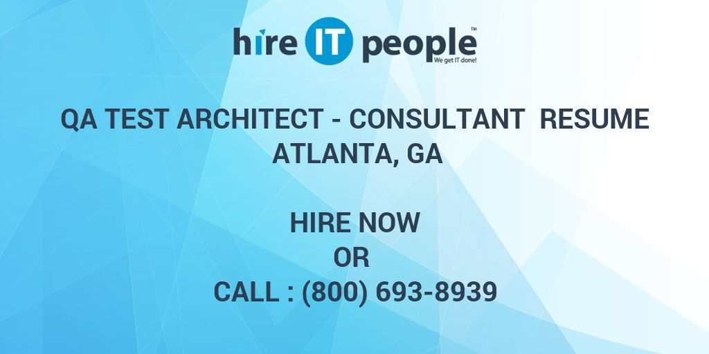 QA Test Architect - Consultant Resume Atlanta, GA - Hire IT
