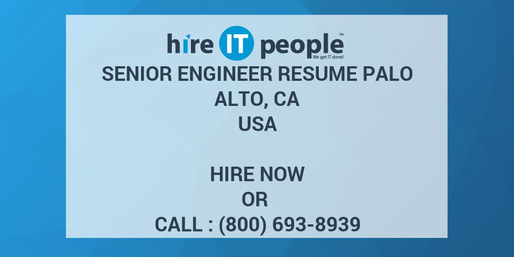 Senior Engineer resume Palo Alto, CA - Hire IT People - We get IT done